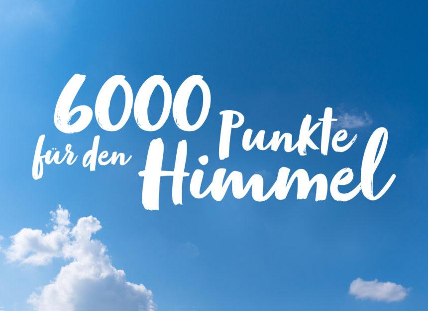 6000 Punkte für den Himmel